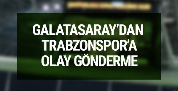 Galatasaray'dan Trabzon'a olay gönderme!