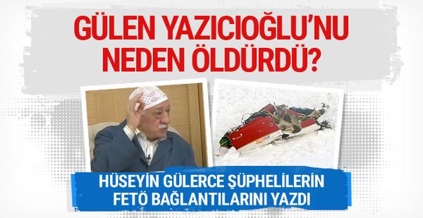 Gülen Yazıcıoğlu'nu neden öldürdü? Hüseyin Gülerce yazdı