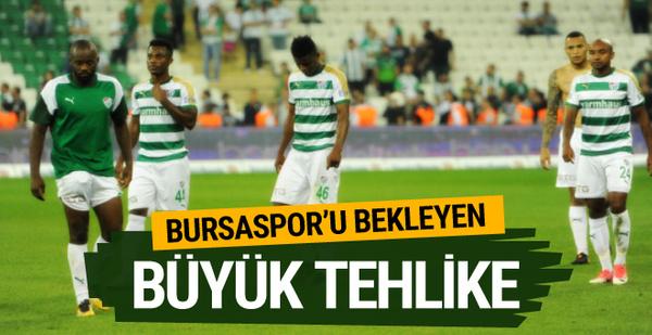 Bursaspor'u bekleyen büyük tehlike