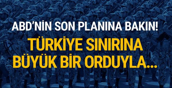 ABD'nin son planı! Türkiye sınırına Arap ordusu