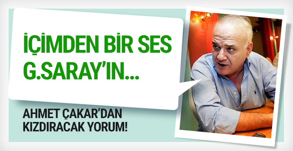 Ahmet Çakar'dan bomba G.Saray iddiası