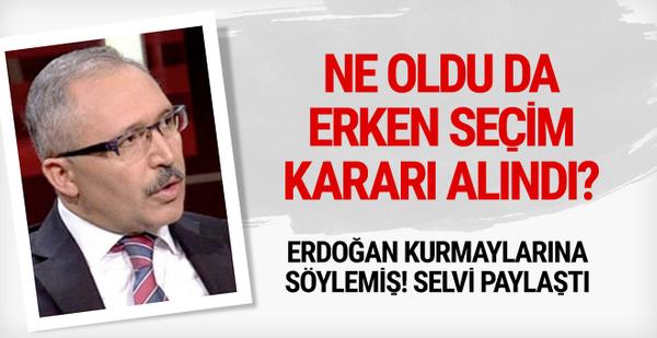 Erdoğan neden seçim kararı aldı! Abdulkadir Selvi paylaştı