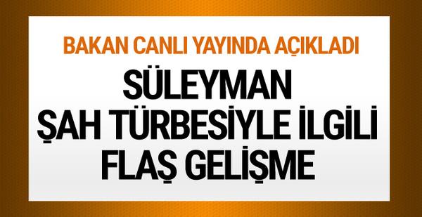 Süleyman Şah Türbesi'yle ilgili yeni gelişme!
