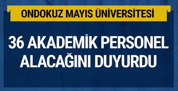 Ondokuz Mayıs Üniversitesi 36 Akademik Personel Alacak