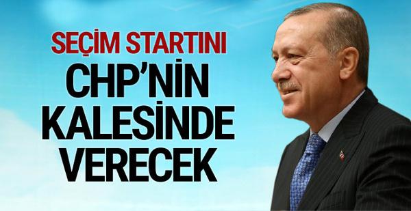 Erdoğan seçim startını CHP'nin kalesinde verecek!