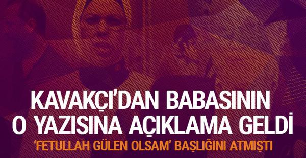 AK Parti'li Kavakçı'dan babasının yazısı hakkında açıklama