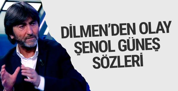 Rıdvan Dilmen'den olay Şenol Güneş sözleri!