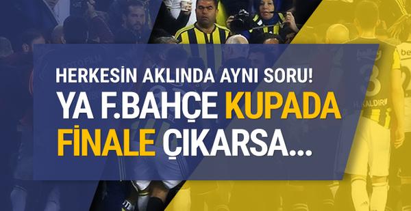 F.Bahçe taraftarı Türkiye Kupası finalinde tribünde olacak mı?