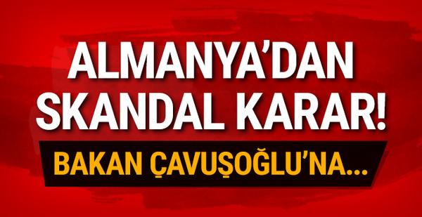 Almanya'dan skandal karar! Bakan Çavuşoğlu'na...