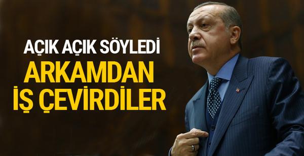 Erdoğan toplantıda söyledi: Arkamdan iş çevirdiler