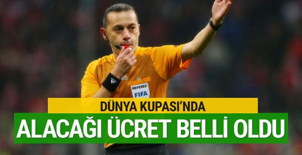 Cüneyt Çakır'ın Dünya Kupası'nda alacağı ücret belli oldu