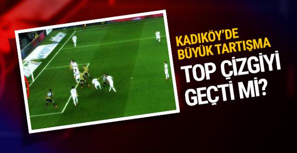 Kadıköy'de büyük tartışma! Top çizgiyi geçti mi?
