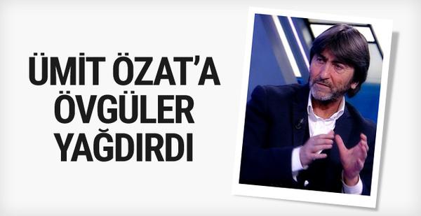 Rıdvan Dilmen'den Ümit Özat'a övgü