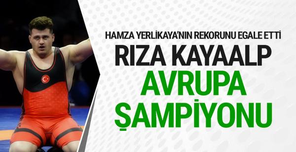 Rıza Kayaalp Avrupa şampiyonu oldu