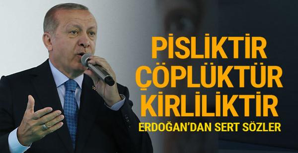 Erdoğan'dan sert sözler: CHP pisliktir çöplüktür hava kirliliğidir