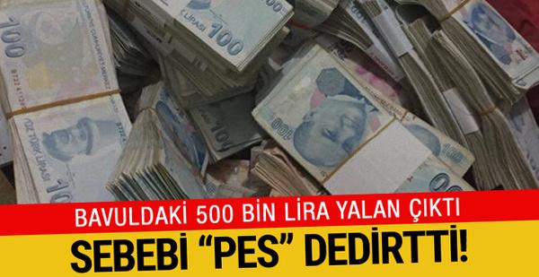 Bavuldaki 500 bin lira yalan çıktı!