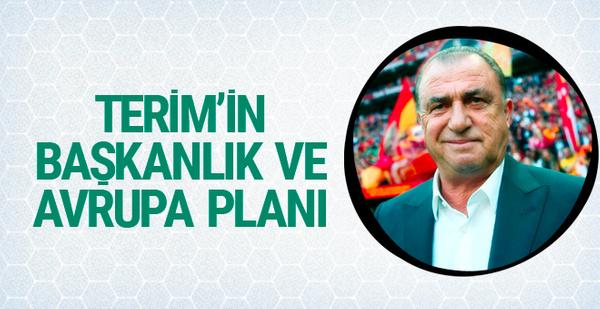 Fatih Terim'in Avrupa ve başkanlık planı
