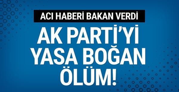 AK Parti'yi sarsan ölüm haberi! Bakan sosyal medyadan paylaşıp...