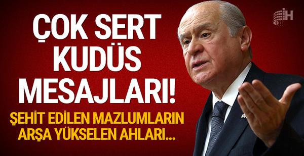 MHP lideri Devlet Bahçeli'den çok sert Kudüs mesajları!