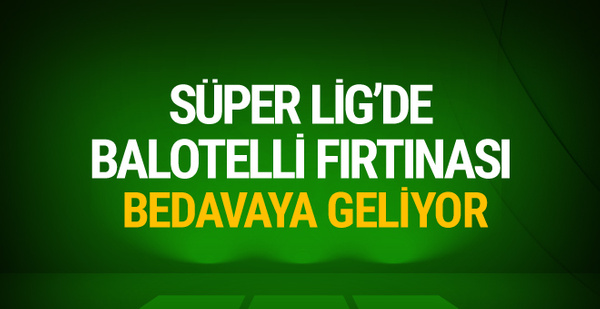 Galatasaray'dan Mario Balotelli harekatı