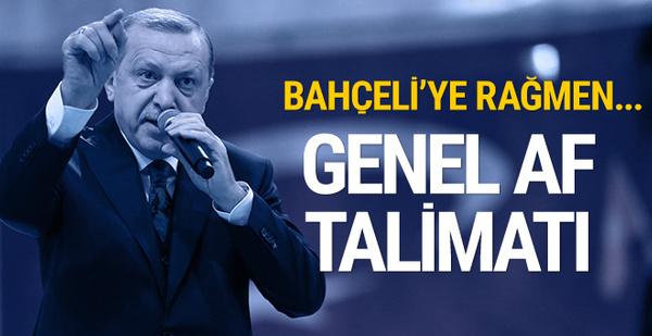 Cumhurbaşkanı Erdoğan'dan af talimatı!