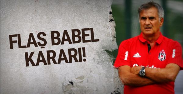 Şenol Güneş Babel'in transferine sıcak bakmıyor