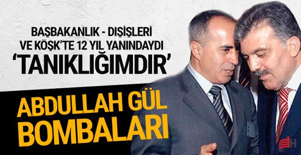 Bomba Abdullah Gül iddiaları! Danışmanı yazdı...