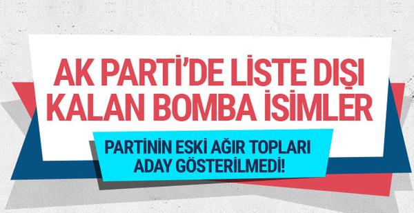 AK Parti'de listeye giremeyen ünlü isimler! Onlar da yok...