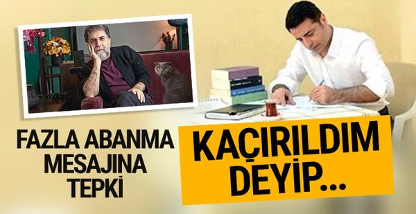 Demirtaş'tan Ahmet Hakan mesajı! Evimden kaçırıldım...