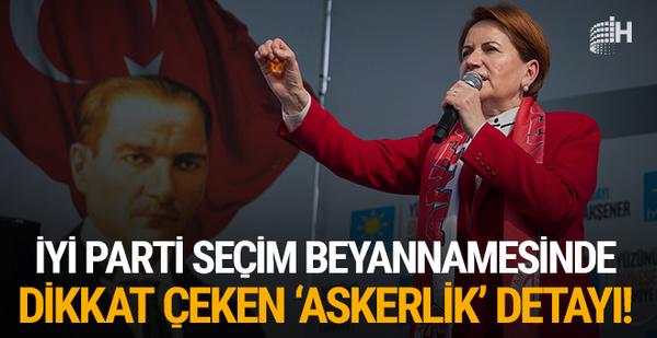 İYİ Parti seçim beyannamesinde dikkat çeken 'askerlik' detayı!
