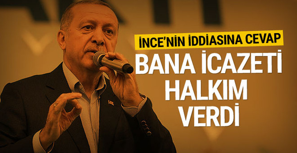 Erdoğan'dan İnce'ye: Pensilvanya'daki adamdan niye icazet alacağım?