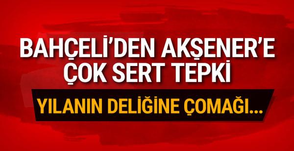 Bahçeli'den Meral Akşener'e çok sert tepki!