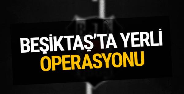 Beşiktaş transferde yerli operasyonunu sürdürüyor