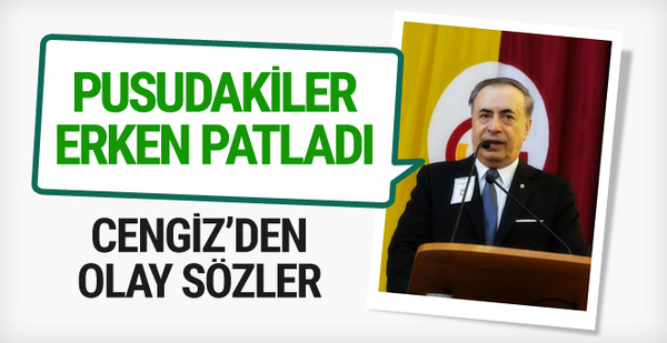 Mustafa Cengiz'den flaş sözler