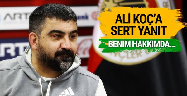 Ümit Özat'tan Ali Koç'a sert yanıt