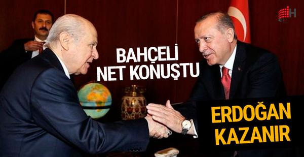 Bahçeli'den 24 Haziran yorumu: Erdoğan kazanır