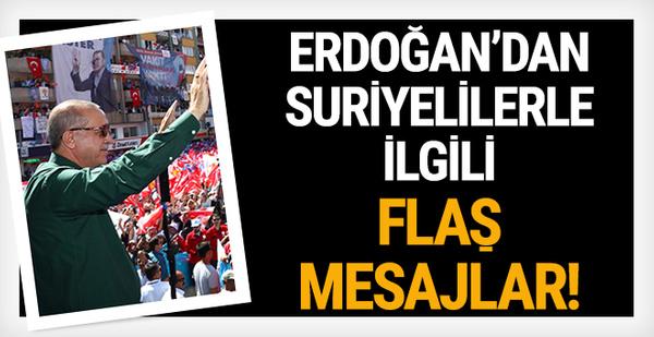 Erdoğan'dan Suriyelilerle ilgili flaş mesajlar! 200 bin Suriyeli...