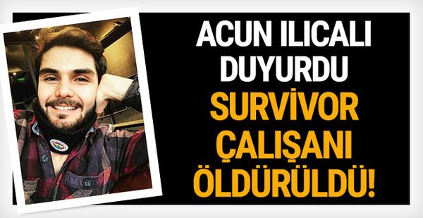 Acun Ilıcalı duyurdu: Survivor çalışanı öldürüldü!