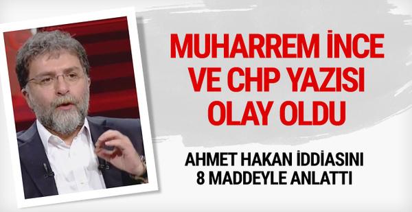 Ahmet Hakan'dan olay CHP ve Muharrem İnce yazısı