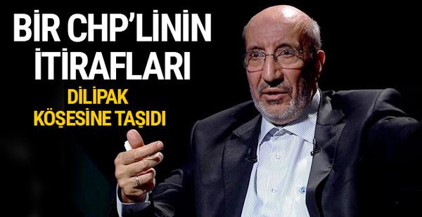 Abdurrahman Dilipak yazdı bir CHP'linin bomba itirafları