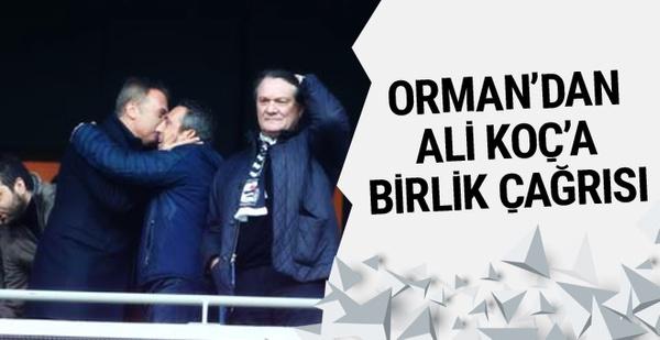 Fikret Orman'dan Ali Koç'a birlik çağrısı