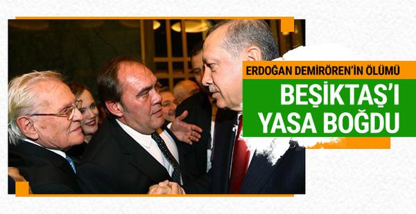 Erdoğan Demirören'in ölümü Beşiktaş camiasını yasa boğdu