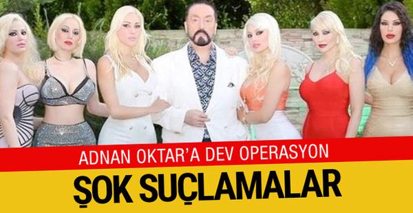 Adnan Oktar'a dev operasyon! Şok suçlamalar