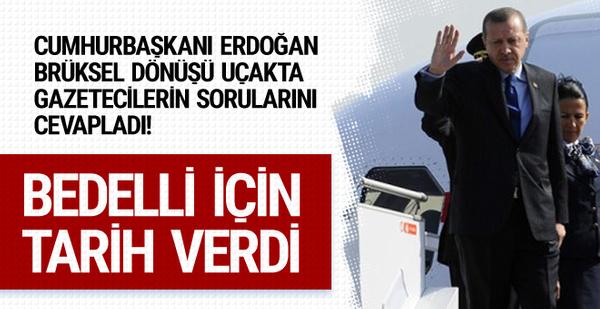 Erdoğan bedelli askerlik için tarih verdi
