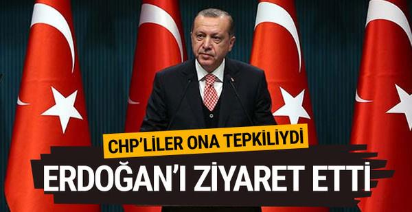 CHP'li isimden Başkan Erdoğan'a sürpriz ziyaret