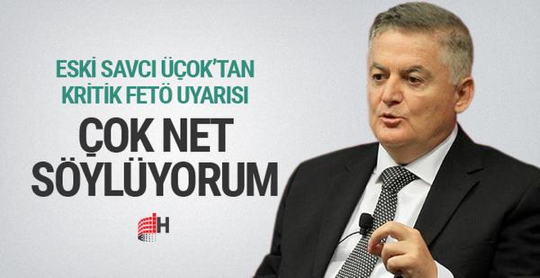 Ahmet Zeki Üçok'tan FETÖ uyarısı: Bakın net söylüyorum