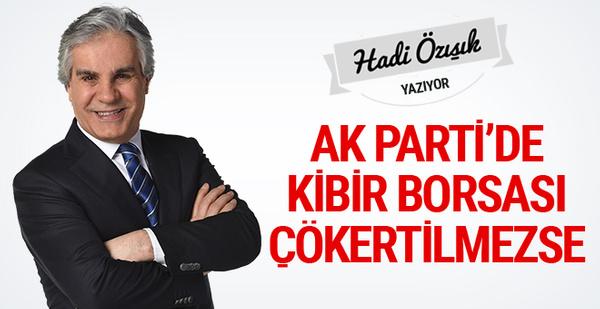 AK Parti'de 'kibir borsası' çökertilmezse... Hadi Özışık yazdı