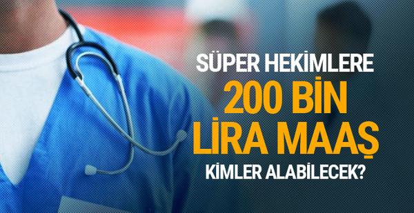 'Süper hekim'lere devletten 200 bin lira maaş! Erdoğan talimat vermişti