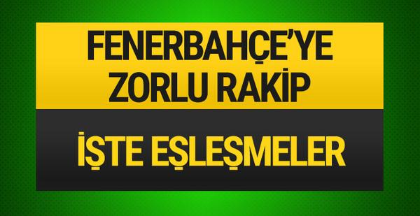 Fenerbahçe'nin Şampiyonlar Ligi'ndeki rakibi belli oldu! İşte eşleşmeler
