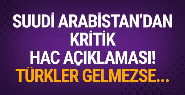 Suudi Arabistan'dan kritik hac açıklaması! Türkler gelmezse...